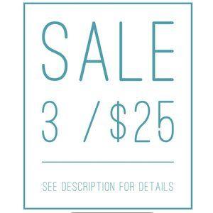 SALE 3/$25 -see description for details